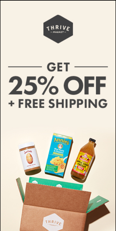 Thrive Market 25 percent off and free shipping!